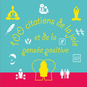 100 CITATIONS DE LA JOIE ET DE LA PENSEE POSITIVE